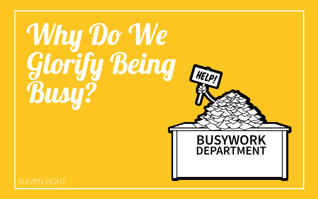 Why Do We Glorify Being Busy?