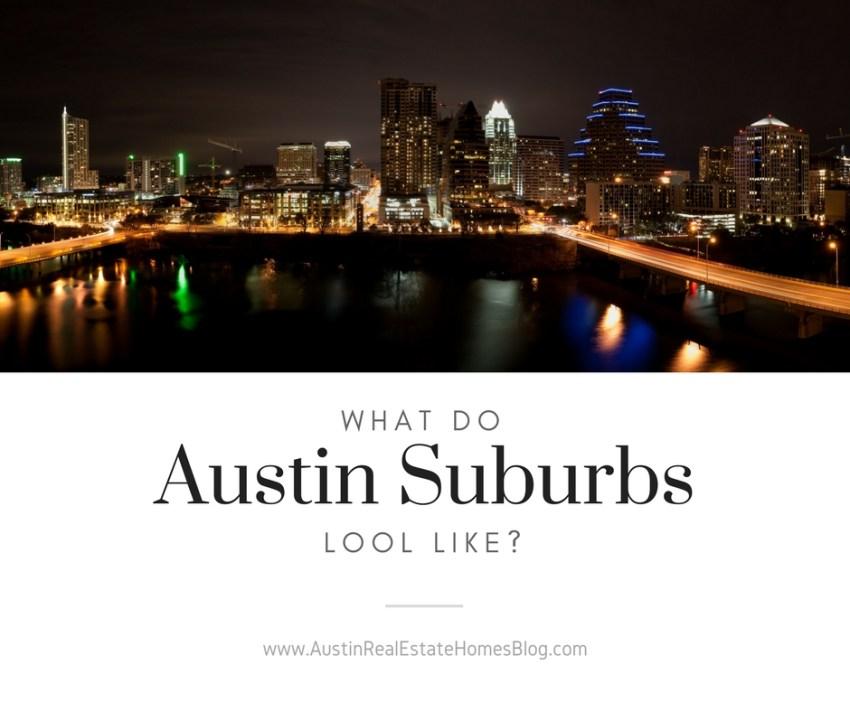 what do austin tx area suburbs look like