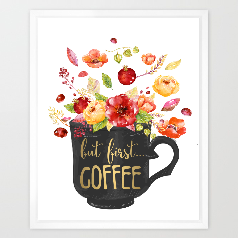 Eleville 8x10 But First Coffee Real Gold Foil And Floral