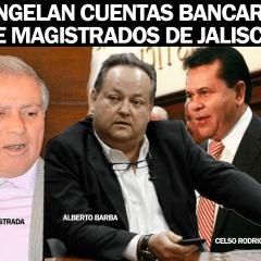 Congelan cuentas de tres magistrados de Jalisco