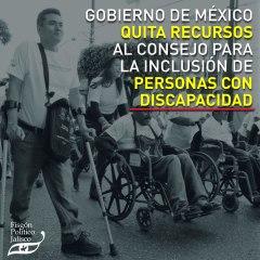 Gobierno de México quita recursos al Consejo para la Inclusión de Personas con Discapacidad