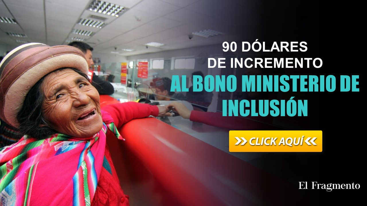 90 Dólares de incremento al Bono - Ministerio de Inclusión