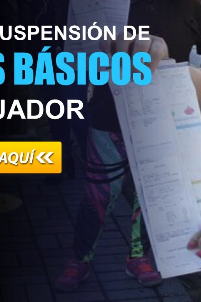 Cómo evitar suspensión de servicios básicos en Ecuador