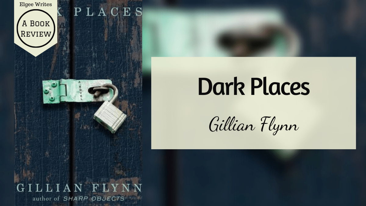 Dark places by Gillian Flynn Review Featured