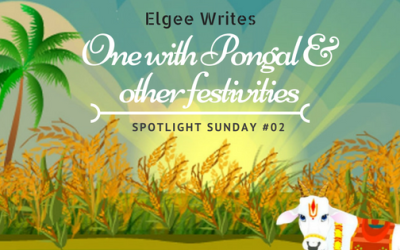 One with Pongal & other festivities: Sunday Musings #02