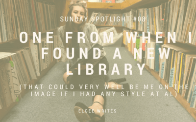 Spotlight Sunday: #08 One from when I found a new library