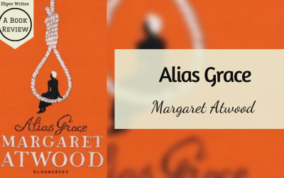 Alias Grace by Margaret Atwood: A Book Review
