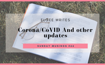 Corona/CoVID And other updates: Sunday Musings #66