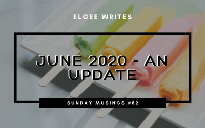 June 2020 – An update: Sunday Musings #82