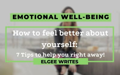 How to feel better about yourself: 7 Tips to help you right away!