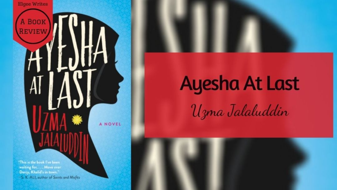 Featured Ayesha At Last by Uzma Jalaluddin