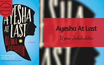 Ayesha At Last by Uzma Jalaluddin – A book review