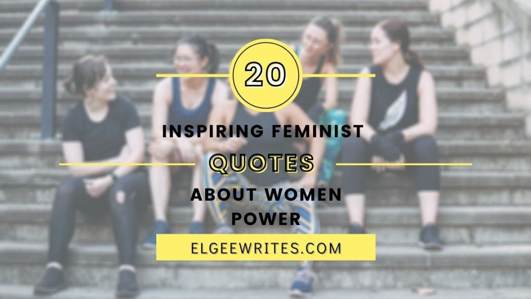 Inspiring feminist quotes about women power and women Featured