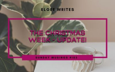 An update on the Christmas week: Sunday Musings #103