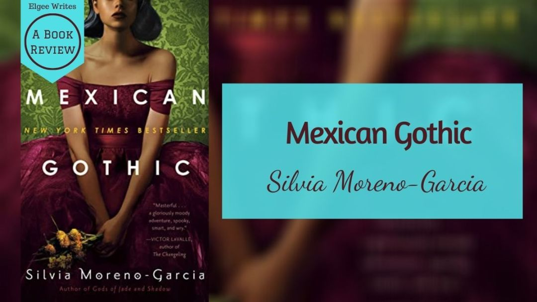 Book review Mexican Gothic by Silvia Moreno-Garcia Featured