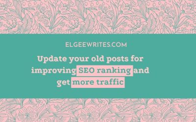 How to update old posts for better SEO ranking and more traffic