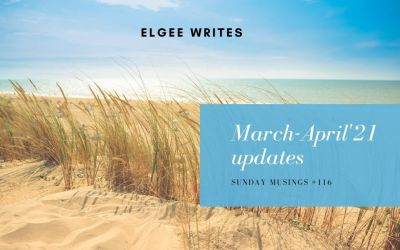 March and April'21 updates: Sunday Musings # monthly wrap