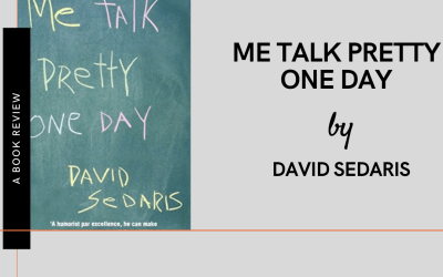 Me Talk Pretty One Day: A Book review