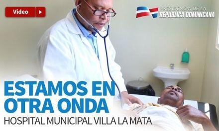 Villa La Mata se beneficia de transformación servicios de salud; recibe hospital nuevo