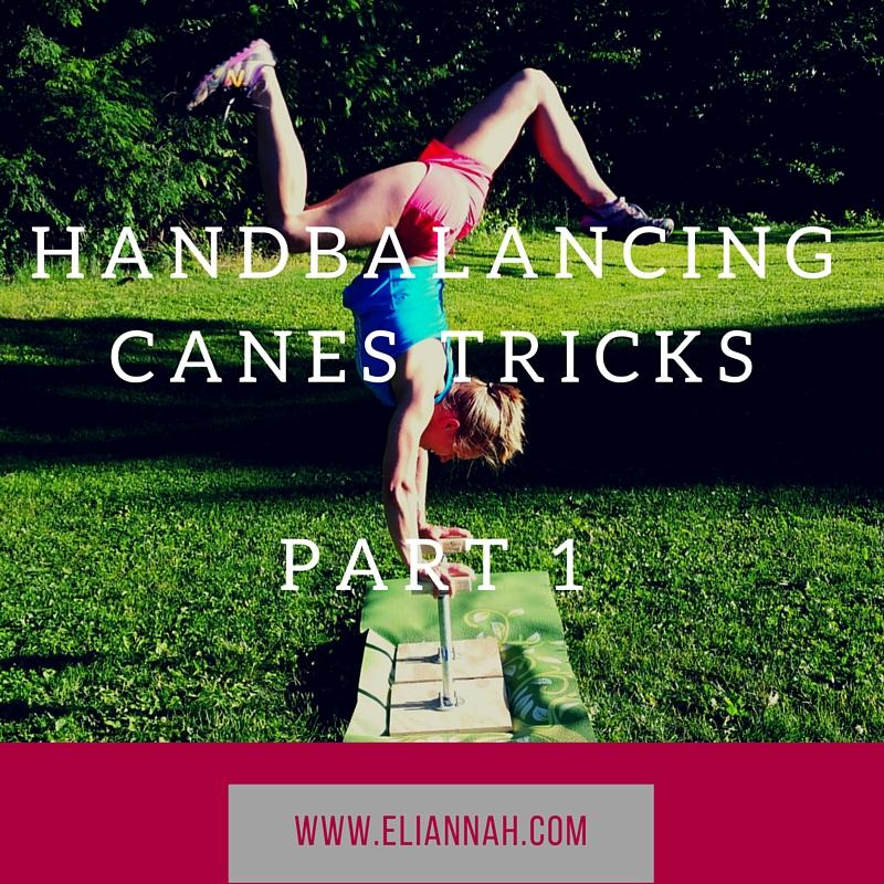 Part 1 Hand balancing Canes