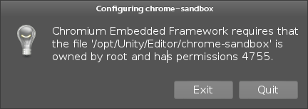 Chromium Embedded Framework requires that the file '/opt/Unity/Editor/chrome-sandbox' is owned by root and has permissions 4755