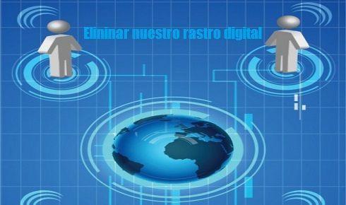 Eliminar nuestro rastro digital