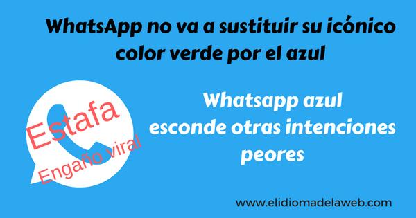 ¡Cuidado con Whatsapp azul: otra estafa!
