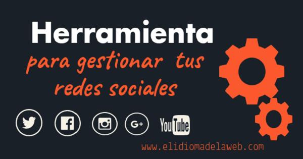 Herramienta gestión redes sociales