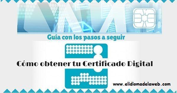 Cómo obtener tu Certificado Digital