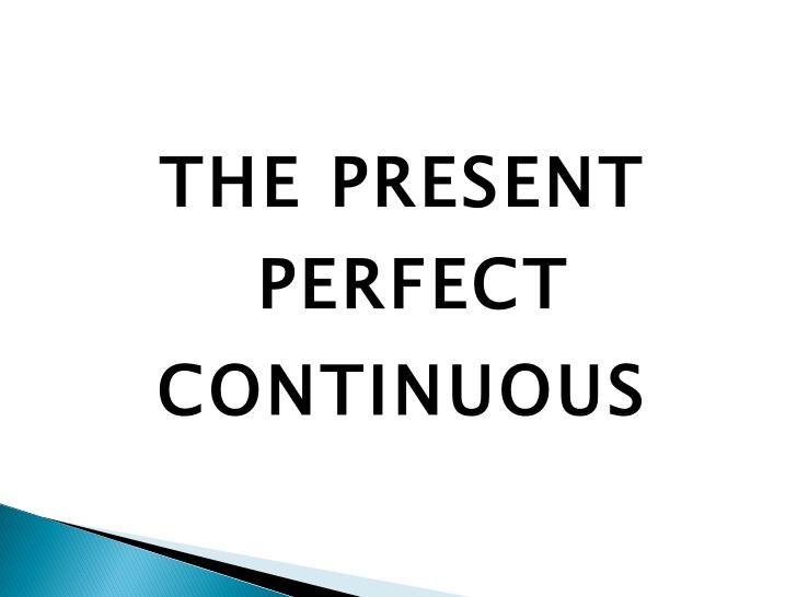 Thì hiện tại hoàn thành tiếp diễn dùng để nói về hành động vừa mới kết thúc hoặc đang diễn ra