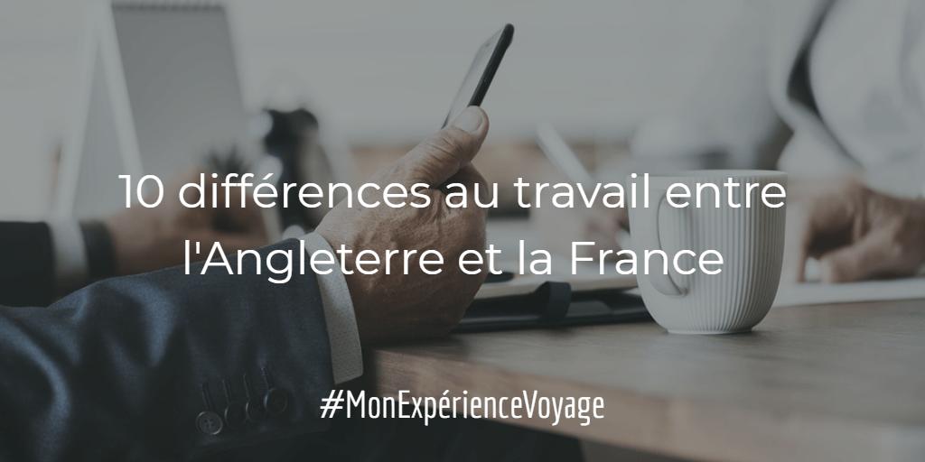 10 différences au travail entre la France et l'Angleterre