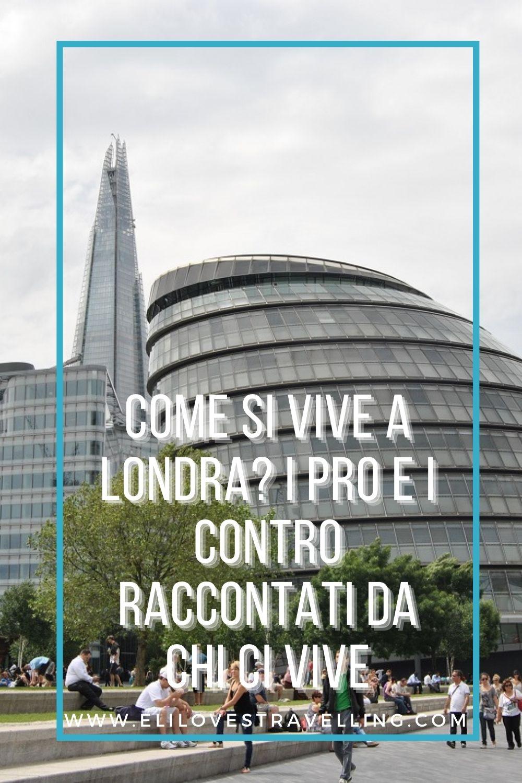 Come si vive a Londra? I pro e i contro raccontati da chi ci vive 2
