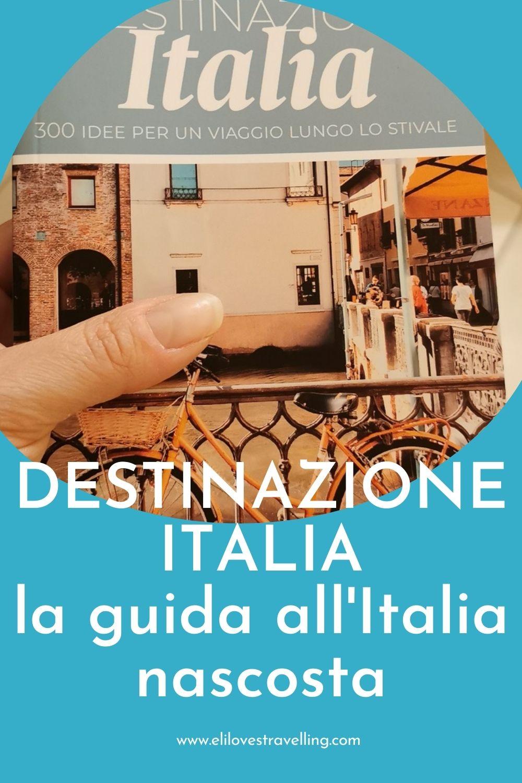 Destinazione Italia: la guida all'Italia nascosta 1