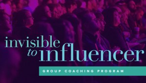 Invisible to Influencer Coaching Program