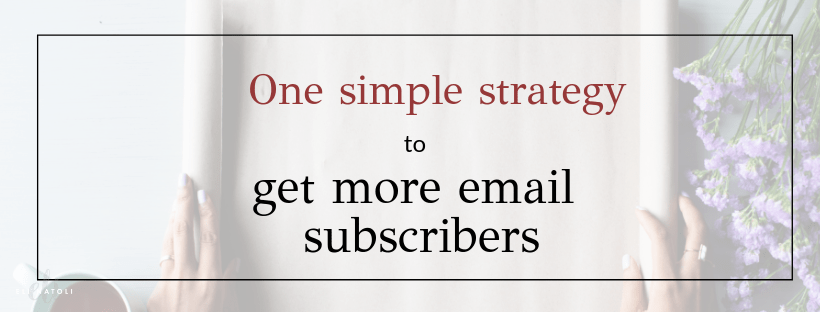 One simple strategy to get more email subscribers