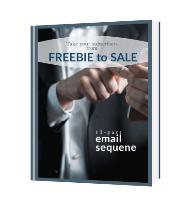 13-part email sequence to take your subscribers from freebie to sale