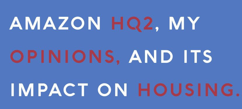 Amazon HQ2, My Opinions, and its Impact on Housing