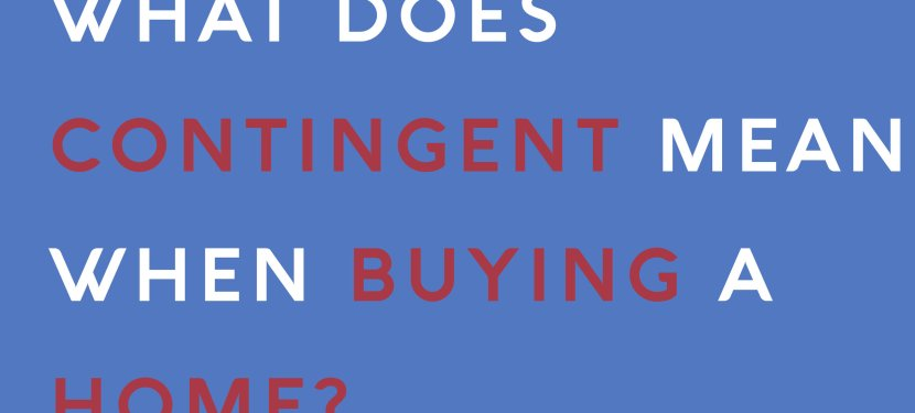 What Does Contingent Mean When Buying a Home?