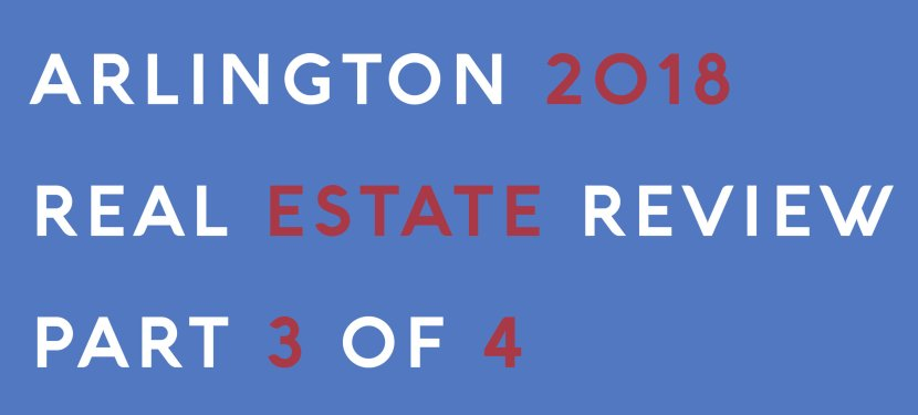 Arlington 2018 Real Estate Review – Part 3 of 4
