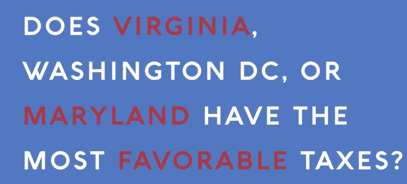 Does Virginia, Washington DC, or Maryland Have the Most Favorable Taxes?