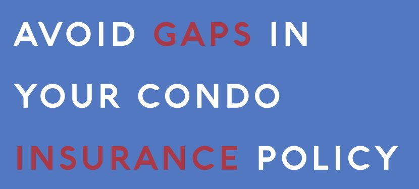 Avoid Gaps In Your Condo Insurance Policy
