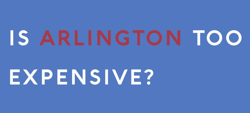 Is Arlington Too Expensive?