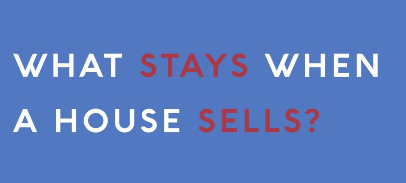 What Stays When a House Sells?