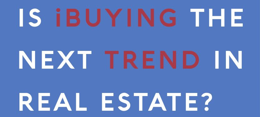 Is iBuying the Next Trend in Real Estate?