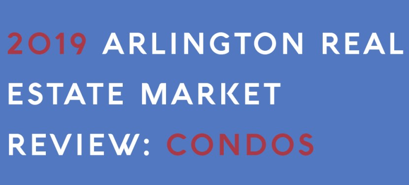 2019 Arlington Real Estate Market Review: Condos