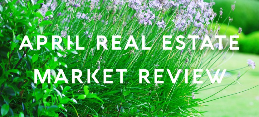 April Real Estate Market Review