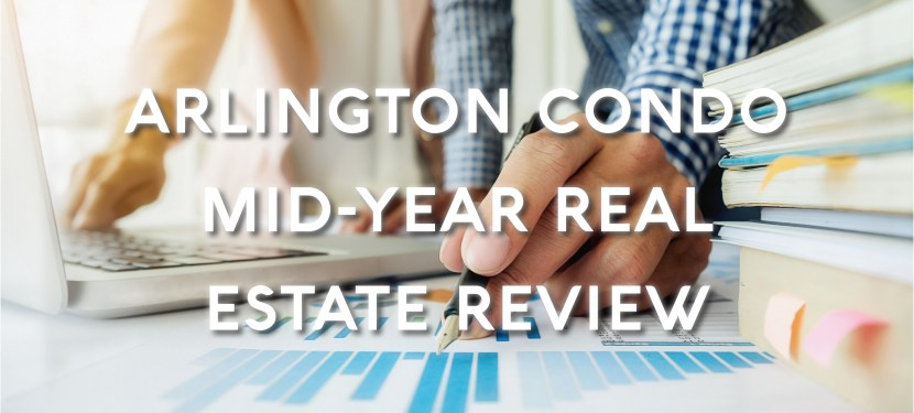 Arlington Condo Mid-Year Real Estate Review
