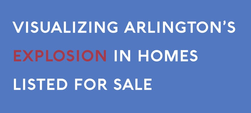 Visualizing Arlington's Explosion in Homes Listed for Sale