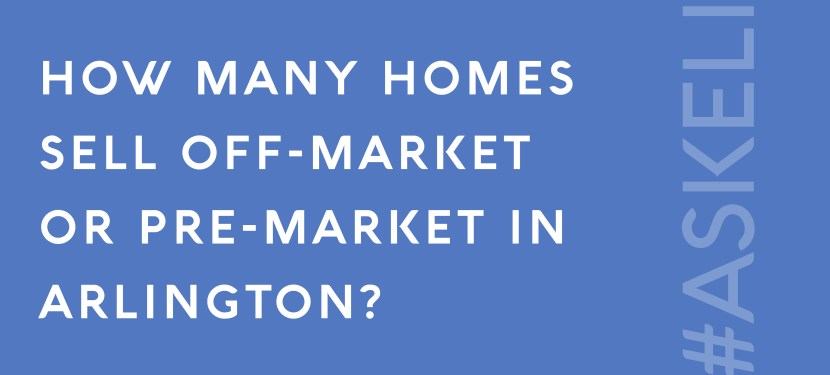 How Many Homes Sell Off-Market or Pre-Market in Arlington?