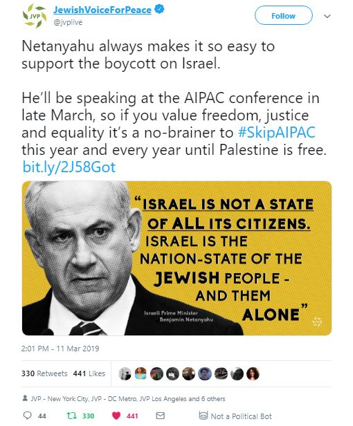 Tweet from Jewish Voice for Peace: @jvplive Follow Follow @jvplive More Netanyahu always makes it so easy to support the boycott on Israel. He'll be speaking at the AIPAC conference in late March, so if you value freedom, justice and equality it's a no-brainer to #SkipAIPAC this year and every year until Palestine is free. http://bit.ly/2J58Got